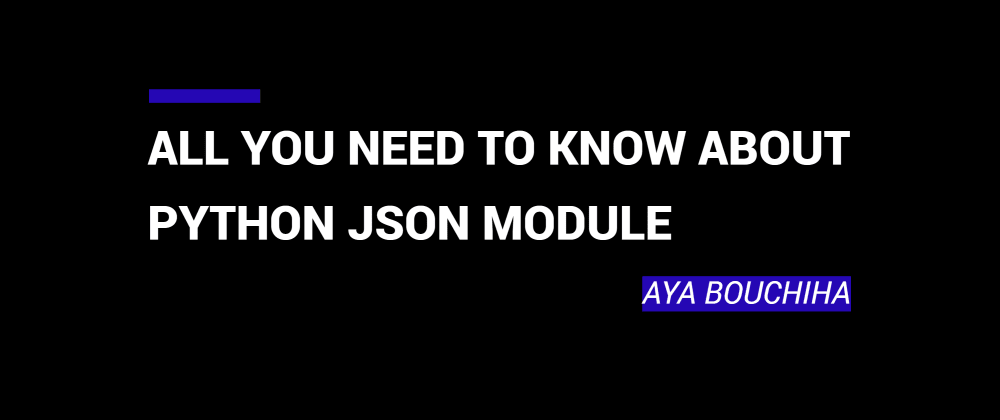 Cover image for All You Need To Know About Python JSON Module