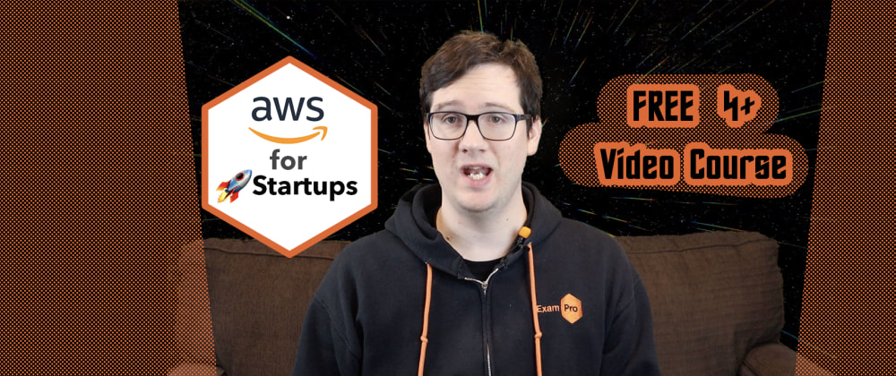 Cover image for AWS for Startups (FREE 4hrs Video Course)