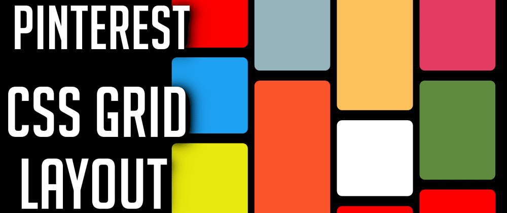 Cover image for Build a Pinterest Layout using HTML & CSS