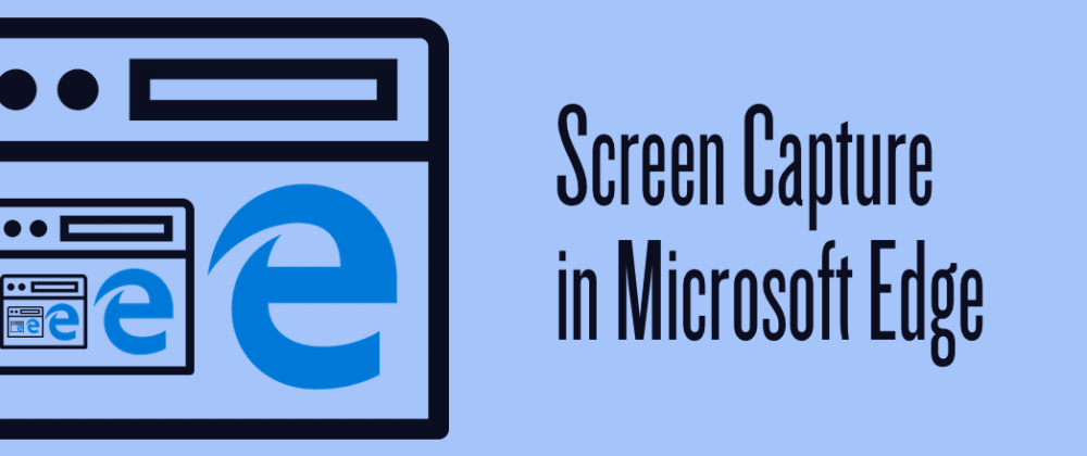 Cover image for Screen capture in Microsoft Edge