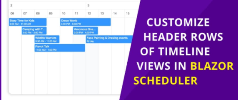 Cover image for Customize Header Rows of Timeline Views in Blazor Scheduler
