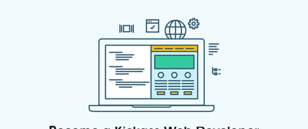 Cover image for How to become a Kickass Web Developer in 2021 [Frontend & Backend Tips]