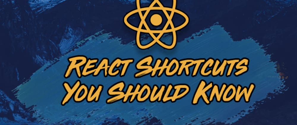 Cover image for 5 React Shortcuts That Will Instantly Boost Your Productivity
