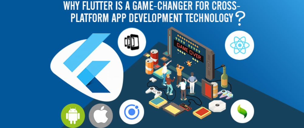 Cover image for Why Flutter Is A Game-Changer For Cross-Platform App Development Technology?