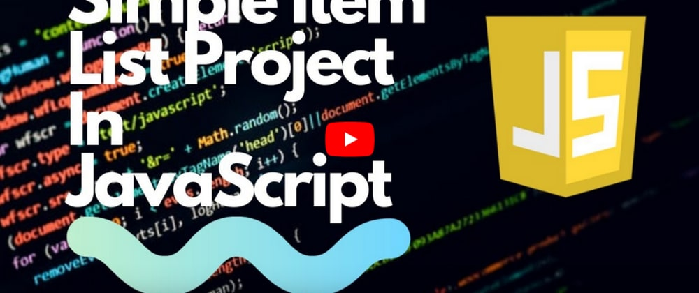 Cover image for YouTube Video | Simple Item List Project in JavaScript