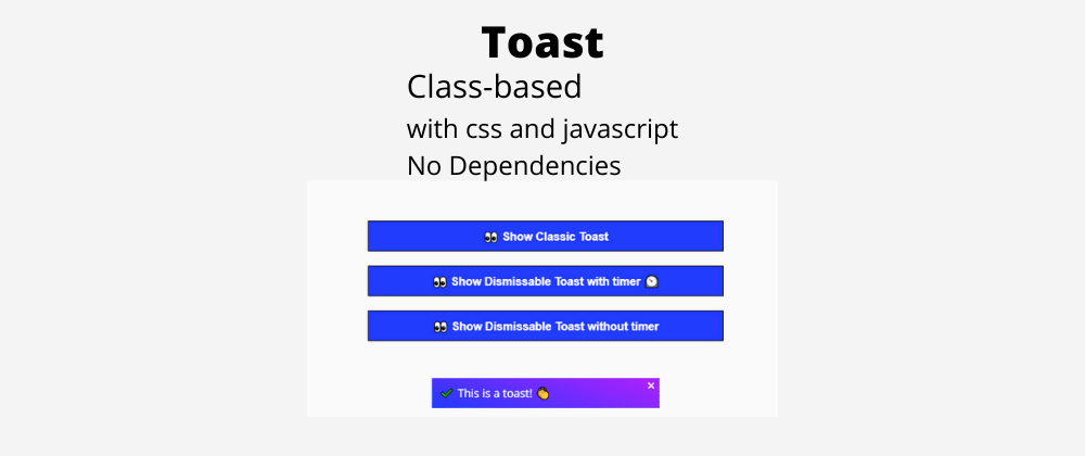 Cover image for Create a Simple 0-dependency Toast (part 2) - Class-based