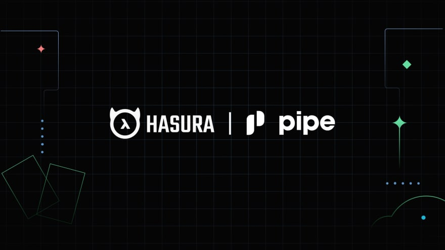 10 months, 11 engineers, 3000 customers & $1B in tradable ARR - How Pipe is using Hasura