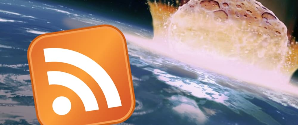 Cover image for Project Idea: The RSS Reader for the End Times