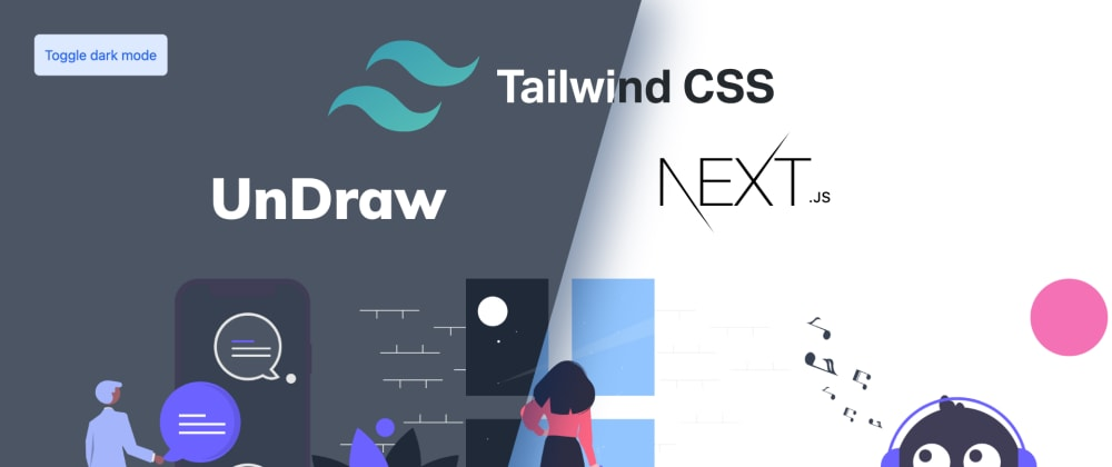 Cover image for Next.JS Undraw and TailWind Light/Dark theme tutorial