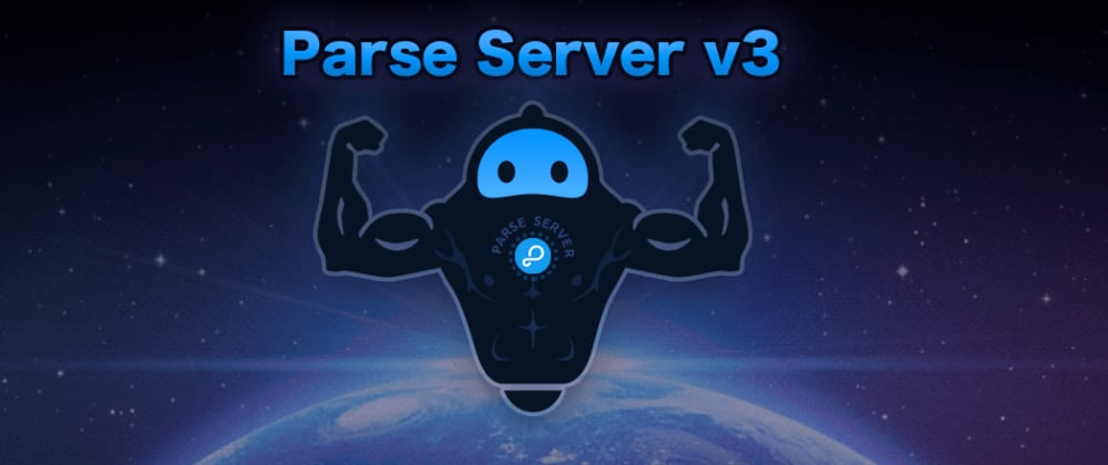 Cover image for It's a brave new world - Parse Server V3 is here!