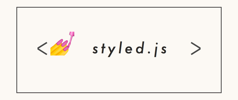 Cover image for src/.../styled.js - stairway to Styled-Component's CSS-in-JS heaven