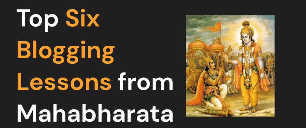 Cover image for Top 6 blogging lessons from Mahabharata