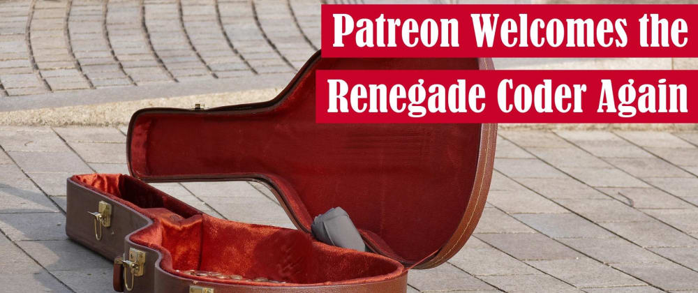 Cover image for Patreon Welcomes The Renegade Coder Again