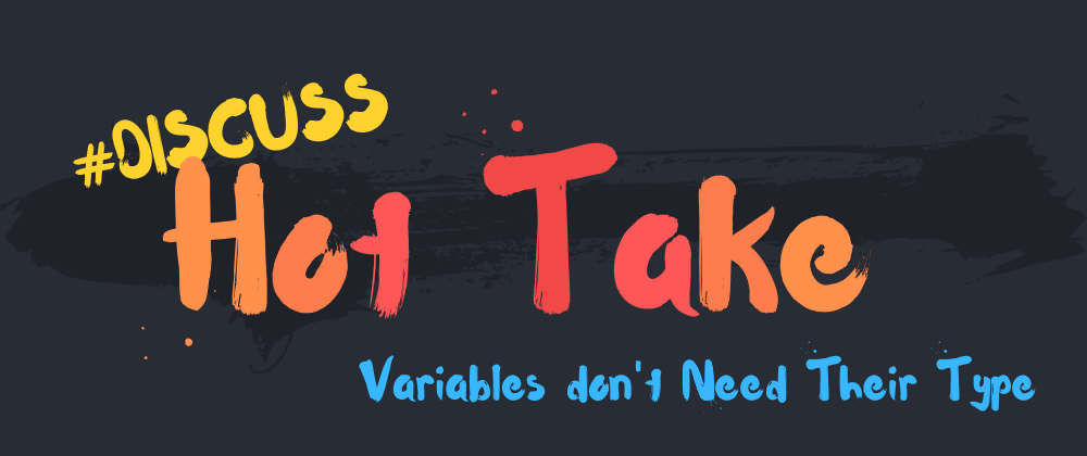 Cover image for Variables names don't need their type
