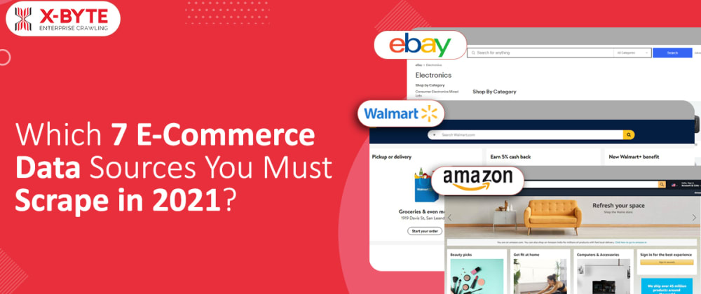 Cover image for Which 7 E-Commerce Data Sources You Must Scrape in 2021?