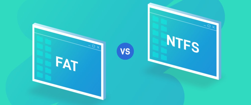 Cover image for  FAT32 vs. NTFS: Which Is Better?🔥🔥