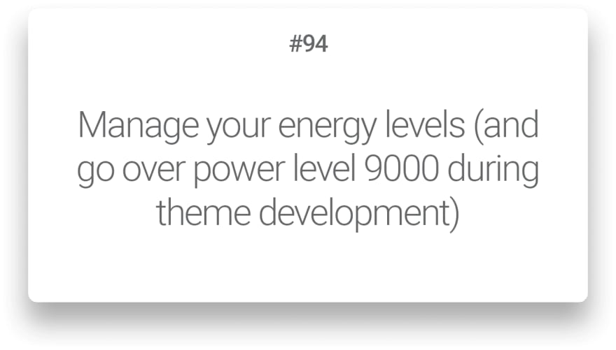 Manage your energy levels and go over power level 9000 during theme development