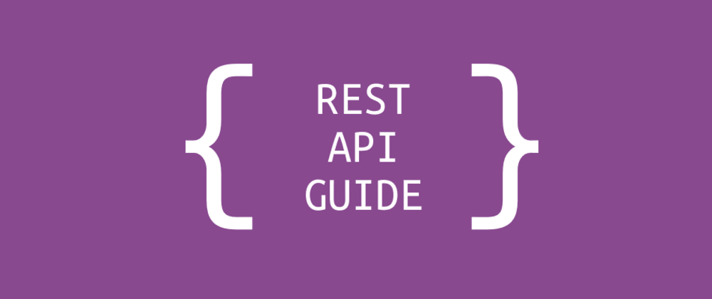 Cover image for REST API Guide