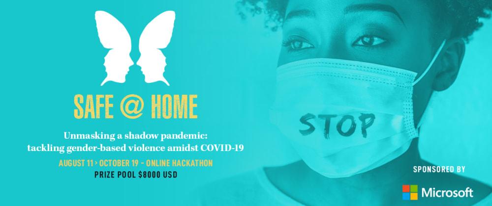 Cover image for Safe@Home Hackathon platform opens, over 500 participants registered to date