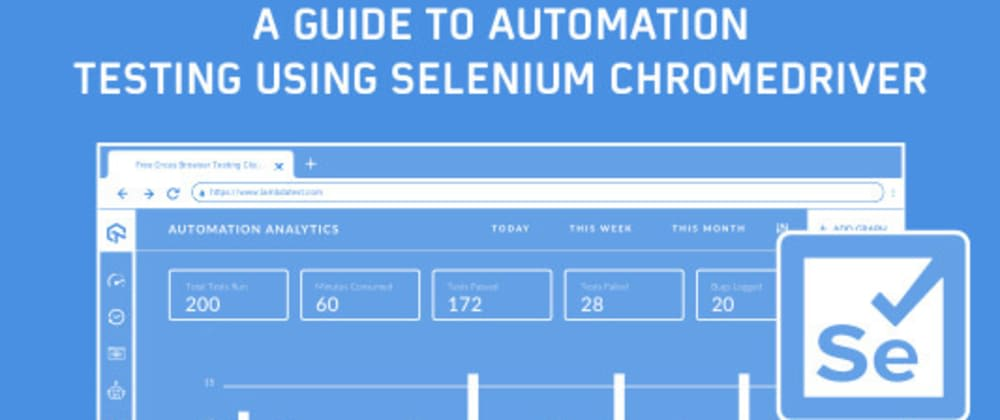 Cover image for A Guide To Automation Testing Using Selenium ChromeDriver