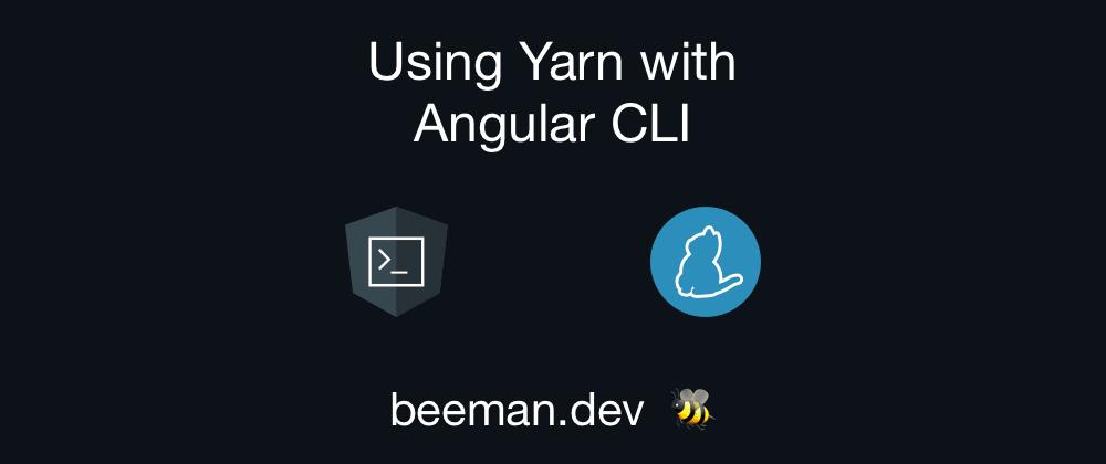 Using yarn with Angular CLI