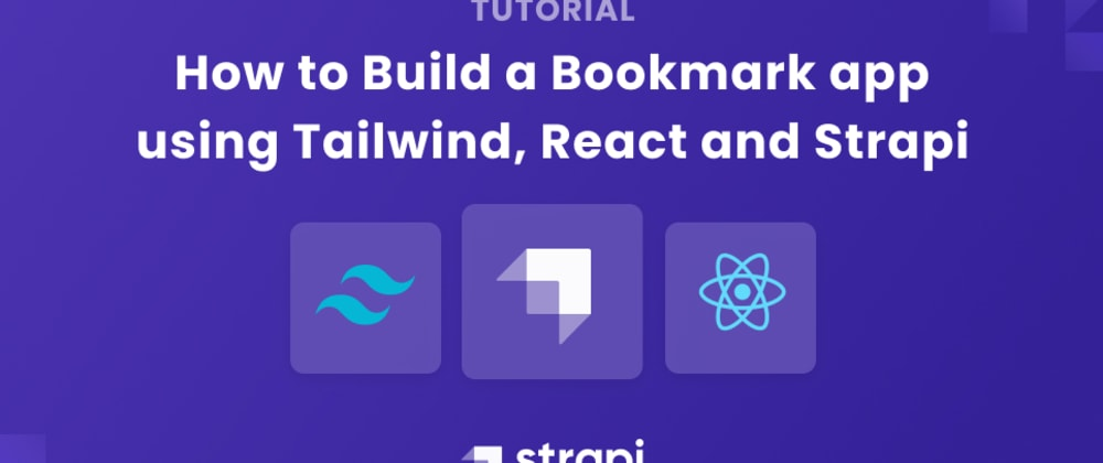 Cover image for How to Build a Bookmark app using Tailwind, React and Strapi
