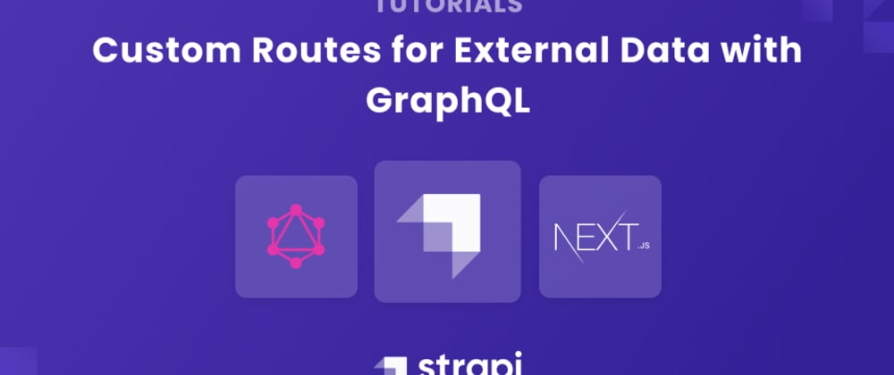 Cover image for Custom Routes for External Data with GraphQL
