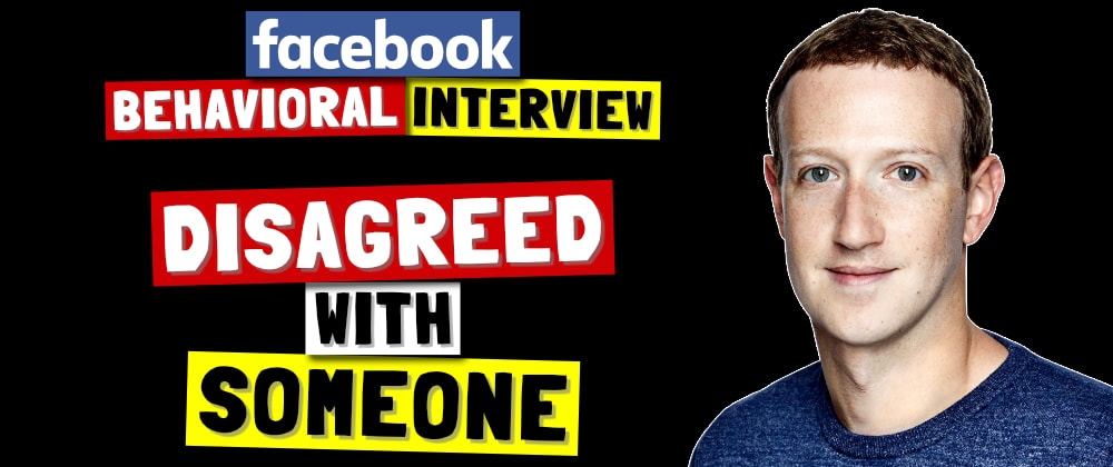 Cover image for ✅ Tell Me About A Time You Disagreed With Someone | Facebook Behavioral (Jedi) Interview Series 🔥