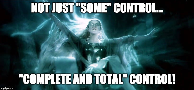 """Not just """"some"""" control..."""