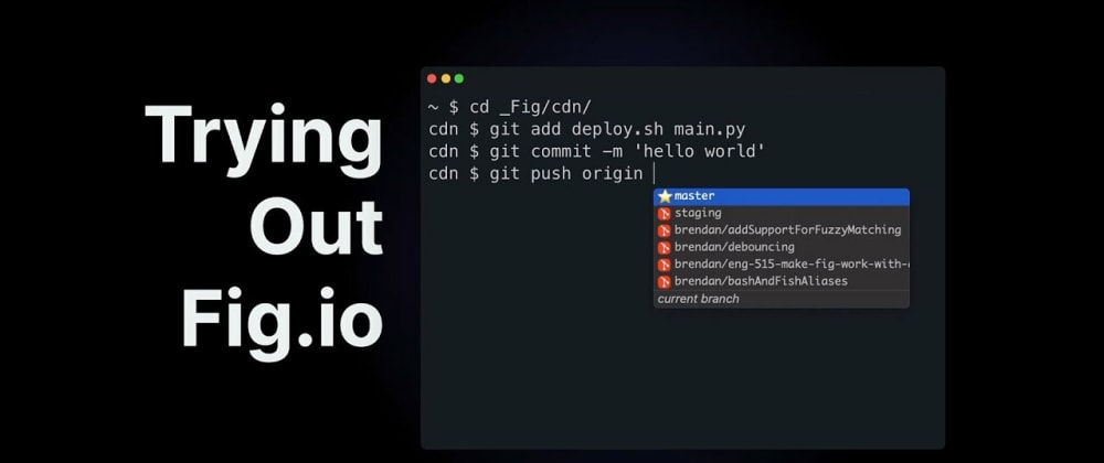 Cover image for Contributing to Fig.io (Autocomplete Tutorial Pt. 2)