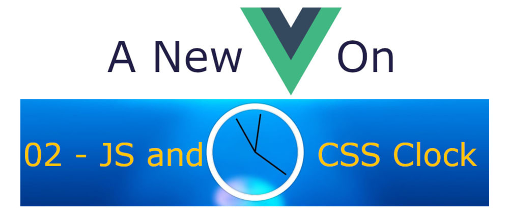 Cover image for A New Vue On JavaScript30 - 02 JS and CSS Clock