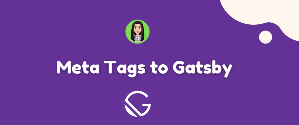 Cover image for Adding Meta Tags to Gastby