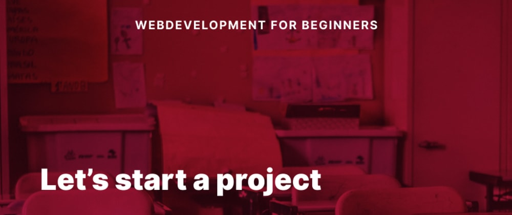 Cover image for Webdevelopment for Beginners 02 - Lets start a project