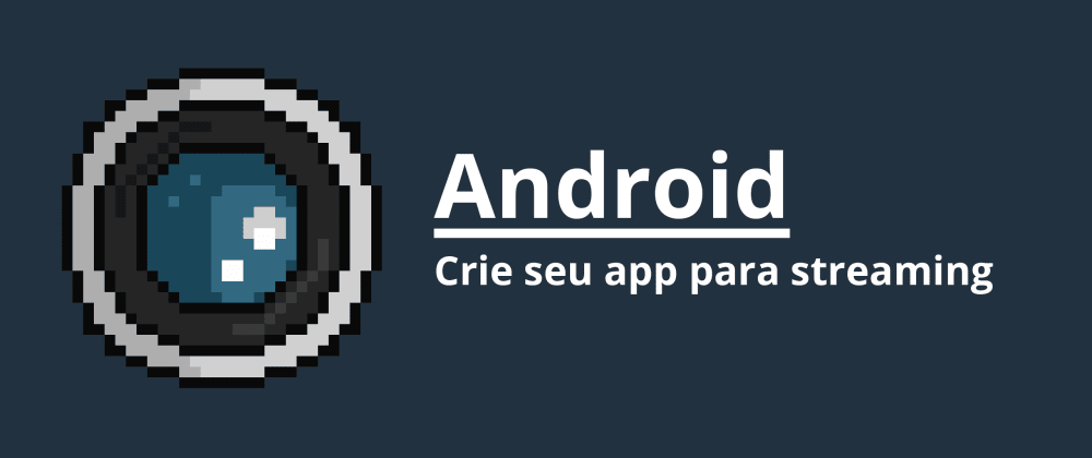 Cover image for Android - Crie seu app para Streaming