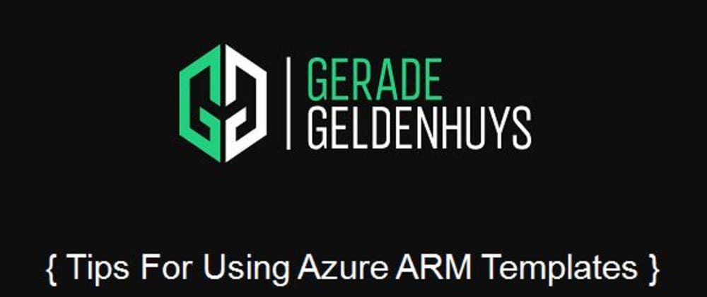 Cover image for Azure Resource Manager (ARM) Template Tips