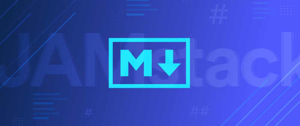 Cover image for What is Markdown and Why Does it Matter to the Jamstack?