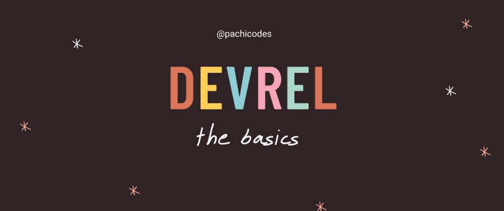 Cover image for DevRel: The basics.