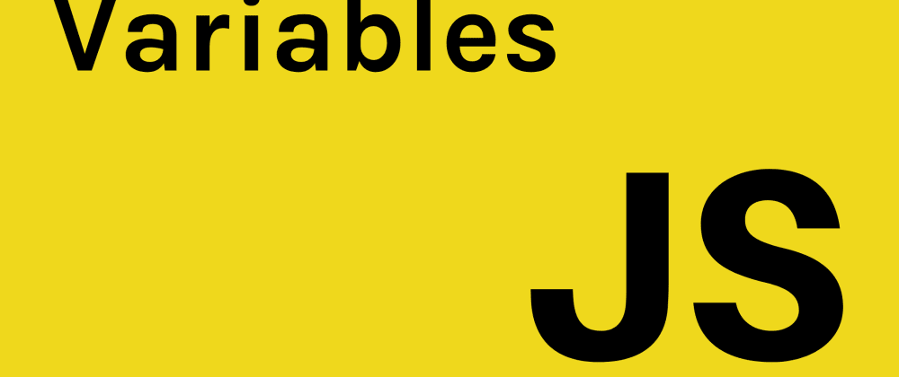 Cover image for Basic JavaScript: Variables