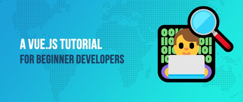 Cover image for A Vue.js Tutorial for Beginner Developers: Learn the Basics and Use This Starter Vue Structure