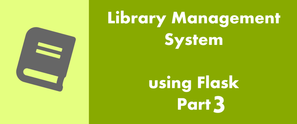 Cover image for Flask Delicious Tutorial : Building a Library Management System Part 3 - Routes