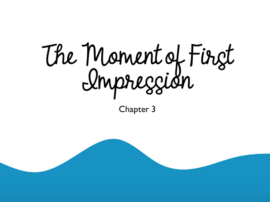 The Moment of First Impression