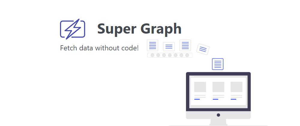 Cover image for Super Graph - turn GraphQL queries into a single SQL query