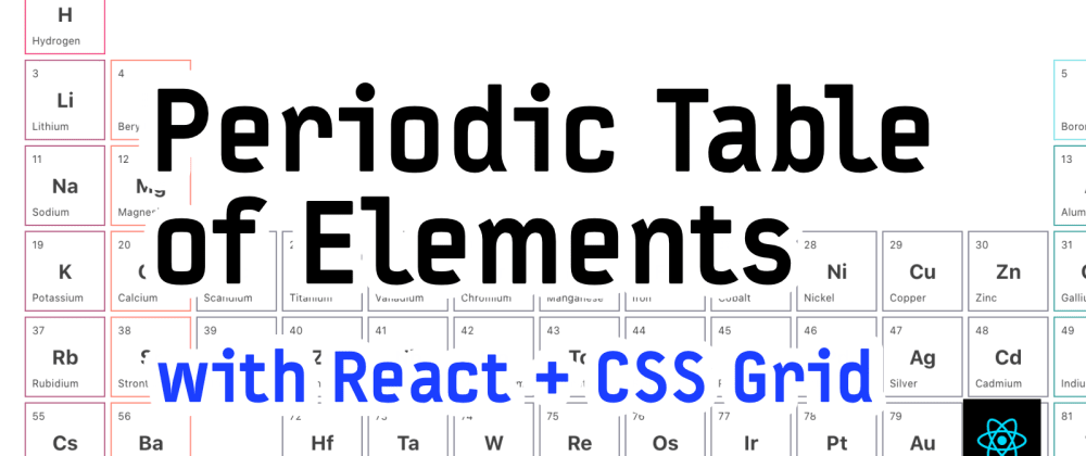 Cover image for 🧪 Periodic Table of Elements with React + CSS Grid