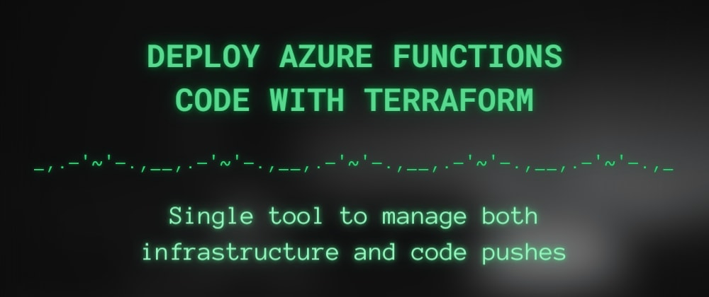 Cover image for Deploy Azure Functions code with Terraform