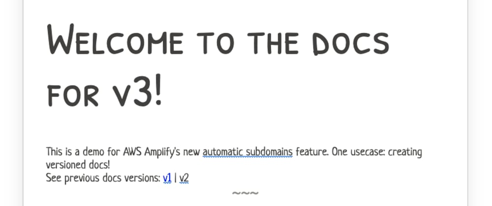 Cover image for Versioned Docs in 30 Seconds with Amplify Console's Branch Subdomains