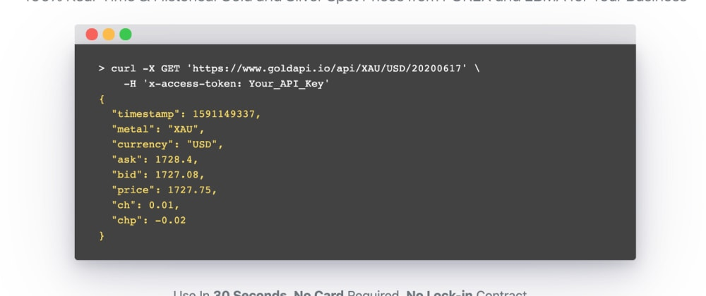 Cover image for Gold Prices API — How To Get Real Time & Historical Gold & Silver JSON Prices from GoldAPI.io in 30 secs