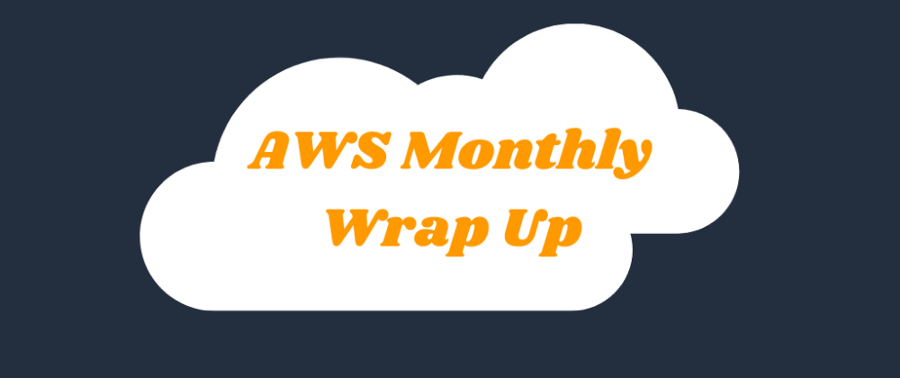 Cover image for AWS monthly wrap up - April 2021