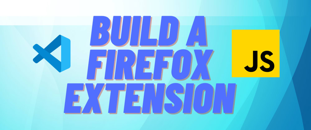 Cover image for Build a Firefox Extension from Scratch that integrates with Node.js