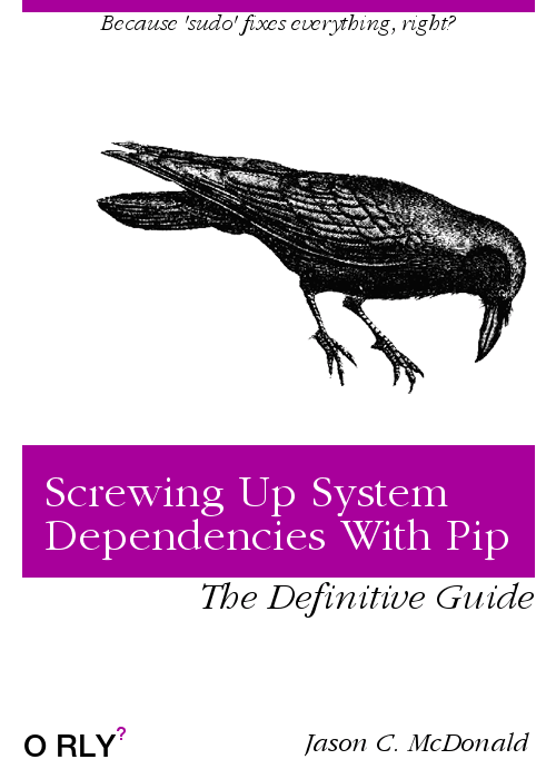 Screwing Up System Dependencies With Pip