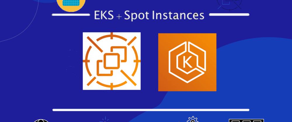Cover image for AWS EKS With Amazon EC2 Spot Instances